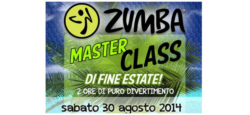 ZUMBA® FITNESS PARTY DI FINE ESTATE!!! SABATO 30 AGOSTO 2014