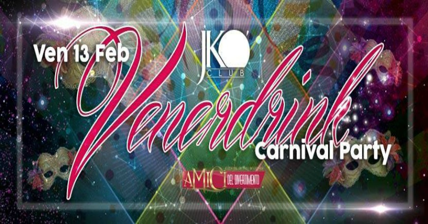 CARNIVAL PARTY | AMICI DEL DIVERTIMENTO | JKO | CAGLIARI | 13 FEB