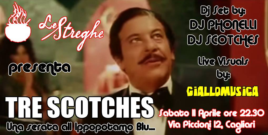 LE STREGHE WINE BAR: TRE SCOTCHES, UNA SERATA ALL'IPPOPOTAMO BLU – SAB 11 APR ORE 22:30