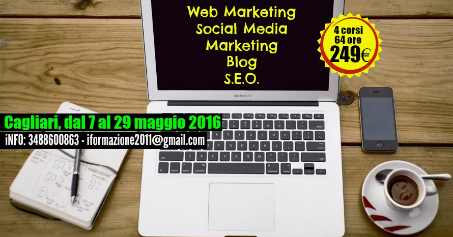 CORSI DI WEB MARKETING, SOCIAL MEDIA, BLOG e SEO A CAGLIARI: Dal 7 maggio 2016